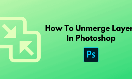 How To Unmerge Layers In Photoshop