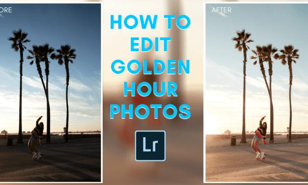 How To Edit Golden Hour Photos In Lightroom