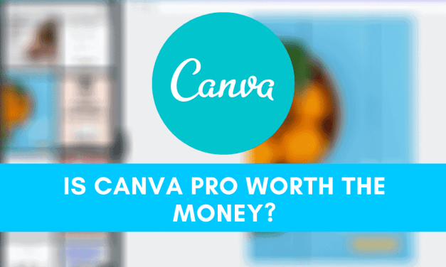 Is Canva Pro Worth It? – The Advantages To Upgrading