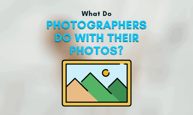 What Do Photographers Do With Their Photos?