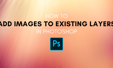 How To Add An Image To An Existing Layer In Photoshop