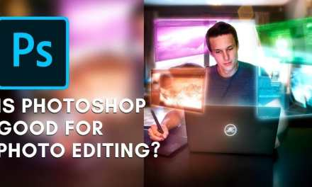 Is Photoshop Good For Photo Editing? (What You Should Know)