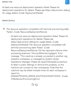 This machine is already connected to another Log Analytics workspace, or managed by System Center Operations Manager. Please set stopOnMultipleConnections to false in public settings or remove this property, so this machine can connect to new workspaces