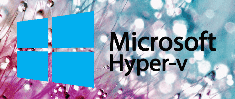 FIX: An error occurred while attempting to start the selected Virtual Machine Hyper-V