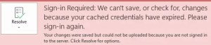 Sign-in Required: We Can't save, or check for, changes because your cached credentials have expired. Please sign-in again.