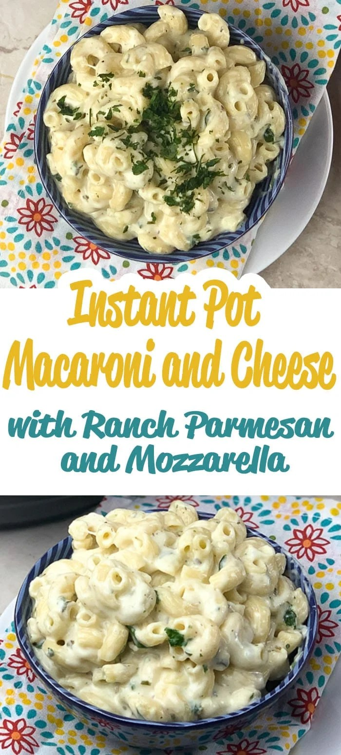 Instant Pot Macaroni and Cheese Recipe with Ranch Parmesan and Mozzarella #instantpot #recipe #recipes #macandcheese #macaroniandcheese #sidedish #ranch #homemade