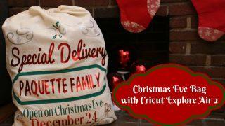 Christmas Eve Bag with Cricut Explore Air 2