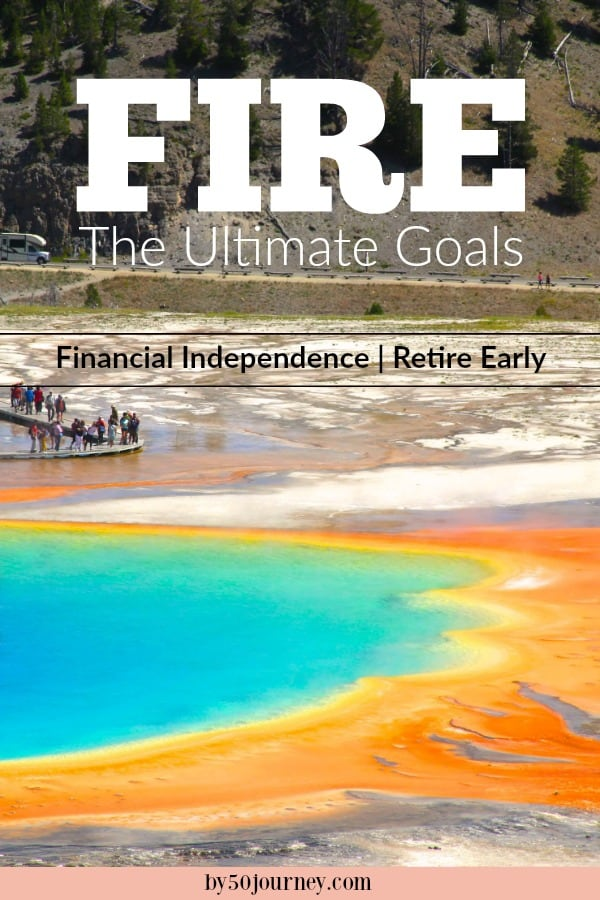 FIRE: The Ultimate Goals | By 50 Journey