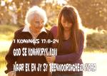 1 Kon 17:8-24 God se koninkryk is daar waar ek en jy God se teenwoordigheid indra