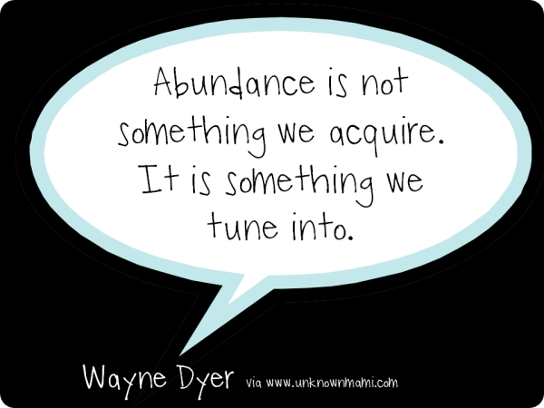 Wayne-Dyer-Quote-About-Abundance