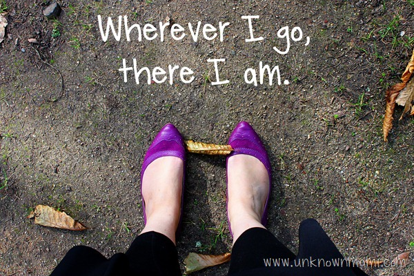 Wherever-I-go-there-I-am-quote