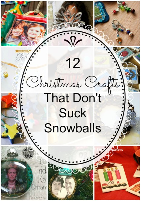 Christmas crafts that don't suck snowballs