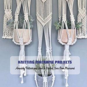 Proyectos de Knitting Macramé