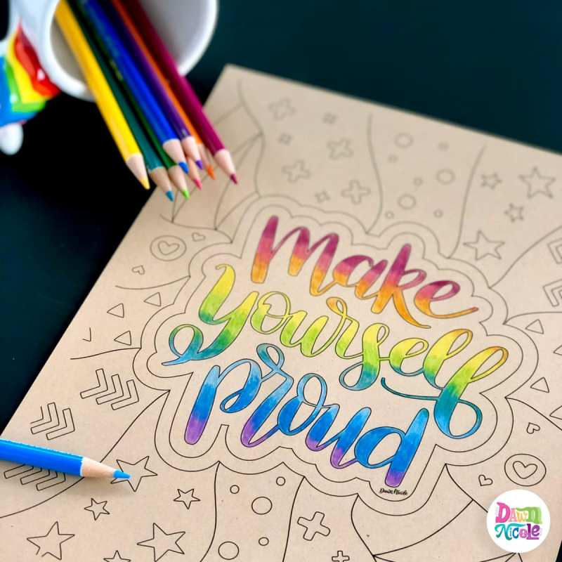 Make Yourself Proud Free Coloring Page. Grab this free motivational hand-lettered coloring page in two instantly downloadable options.