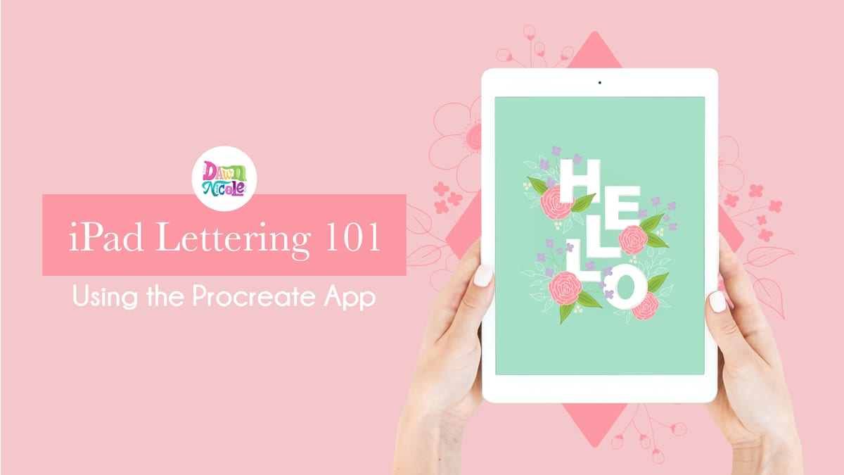 iPad Lettering 101: How to Use Procreate | Dawn Nicole Designs®