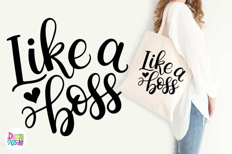 Like a Boss Free SVG Cut File. Get your DIY on with your Silhouette CAMEO and this free hand-lettered cut file from Dawn Nicole Designs.