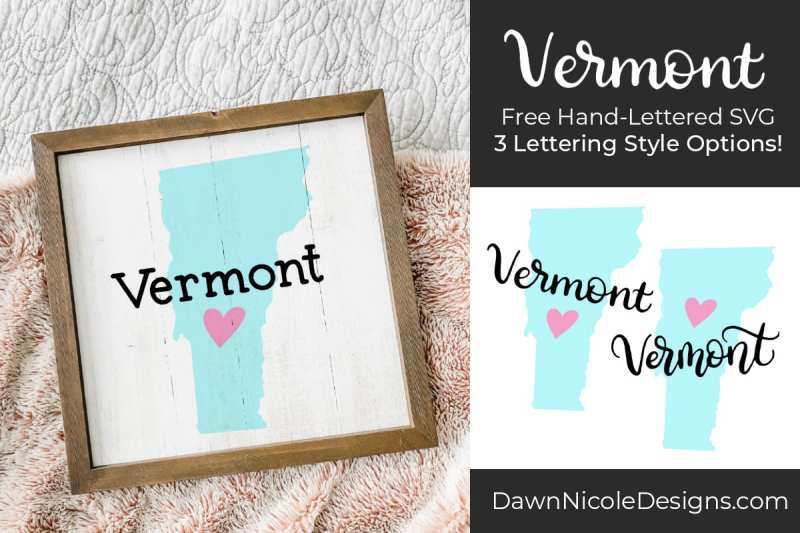 Hand-Lettered Vermont SVG Cut File. Grab this free hand-lettered and illustrated state art SVG in three lettering style options!