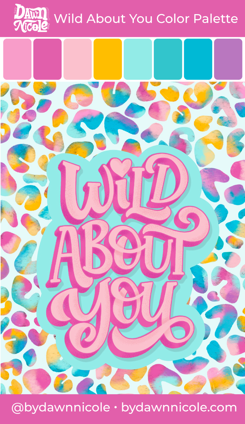 """Wild About You Color Palette. Grab the color palette I used for my hand-lettered """"Wild About You"""" artwork + tips for how to use it!"""