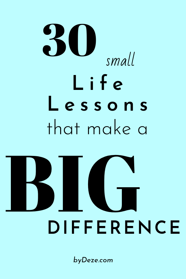 30 small life lessons that make a big difference