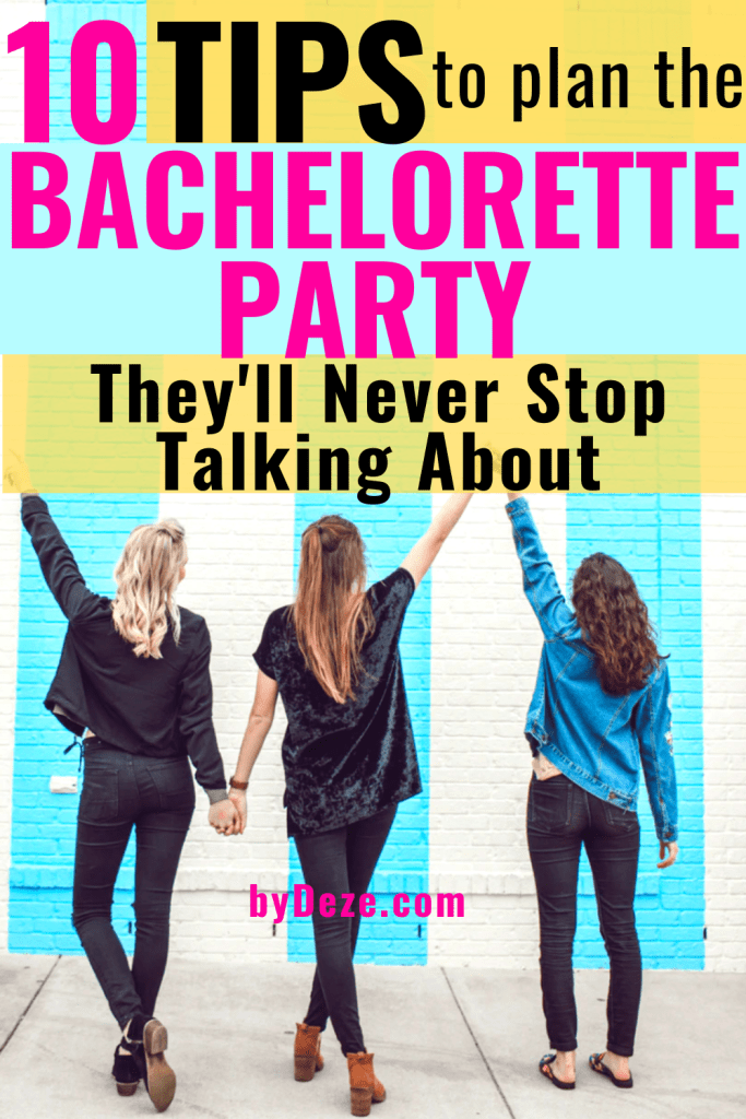 10 Tips To Plan A Bachelorette Party They'll Talk About For Years