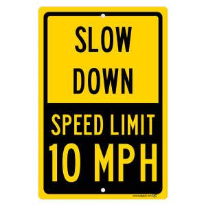10 MPH Speed Limit Sign - Slow Down aluminum sign