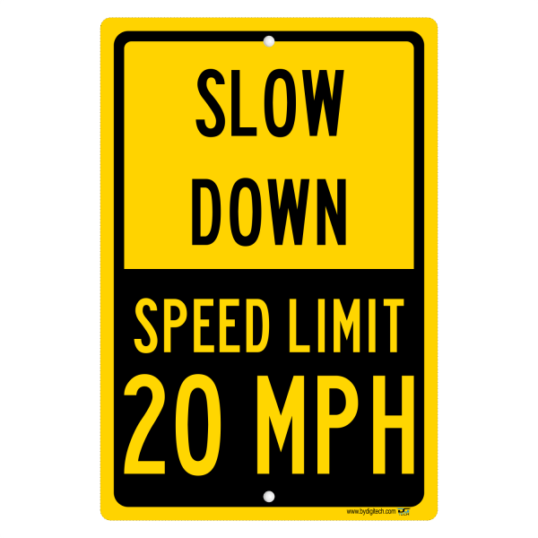 20 MPH Speed Limit Sign - Slow Down aluminum sign
