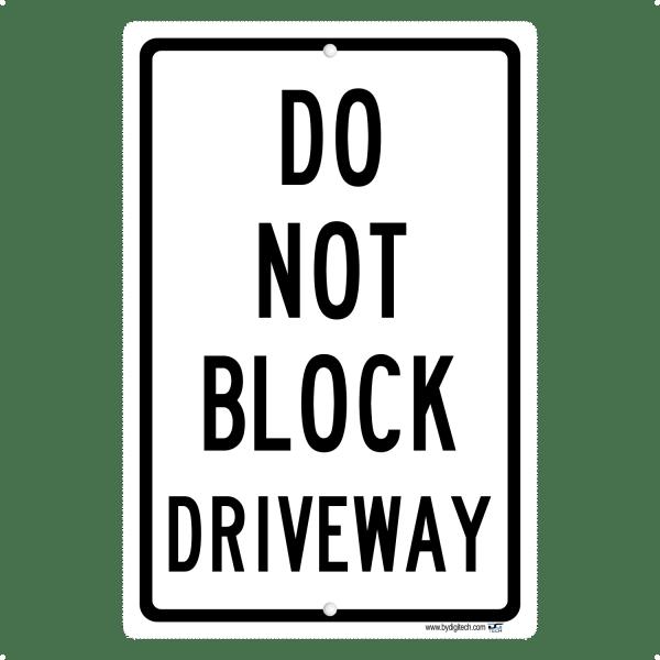Do Not Block Driveway - aluminum sign