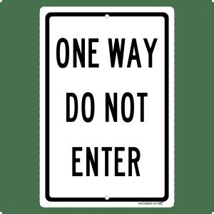 One Way Do Not Enter - aluminum sign