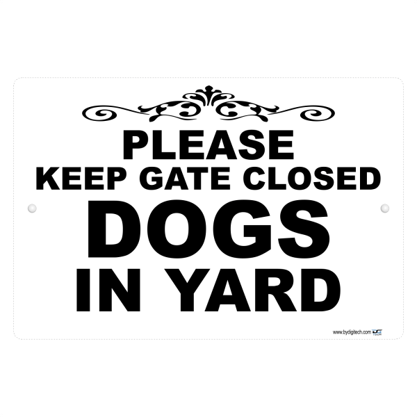 Please Keep Gate Closed Dogs In Yard - aluminum sign