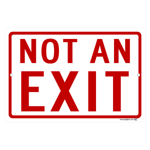 Not An Exit Aluminum Sign