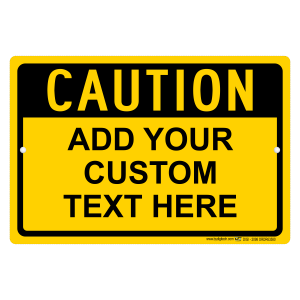 Custom Caution Sign With Your Text Personalized Aluminum Sign