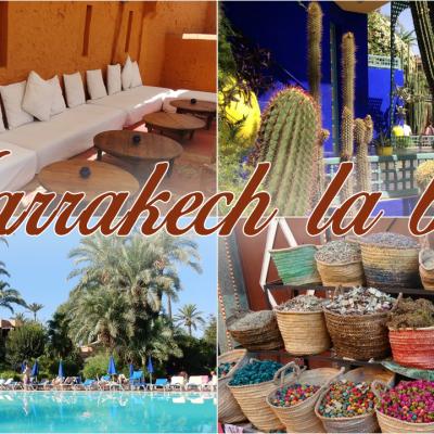 Marrakech la belle, la merveilleuse