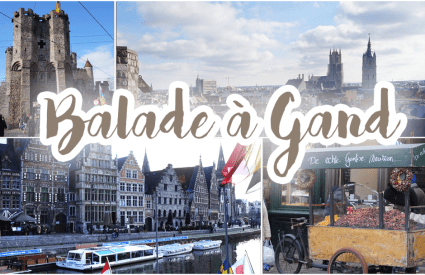 Wandelen In Gent  ~ Petite balade à Gand