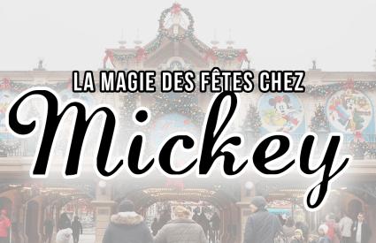 Les magie des fêtes au pays de Mickey