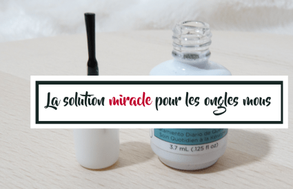 Ce soin miracle pour les ongles mous