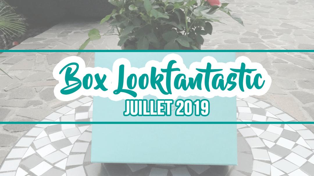 Box Lookfantastic de juillet - avis et contenu