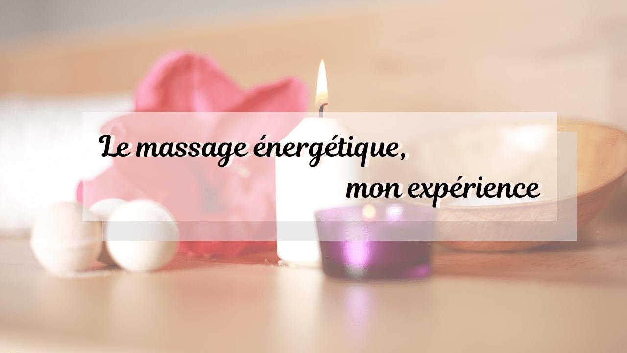 Le massage énergétique, mon expérience - By Elodie
