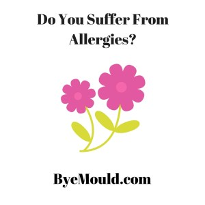 Do You Suffer From Allergies byemould pollen hay fever asthma respiratory byemould uk