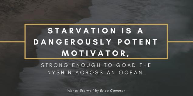 WarOfStorms-StarvationAsMotivation