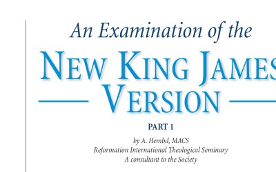 "Why Do Our TR-Only Brothers Reject the NKJV with Such Passion? The Trinitarian Bible Society's ""Examination of the New King James Version"""