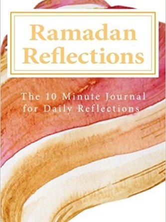 Ramadan Reflections: 10 minute Ramadan Journal