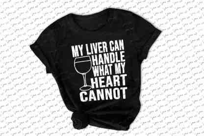 My Liver Can Handle What My Heart Cannot Tee