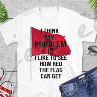 My Problem Is Tee