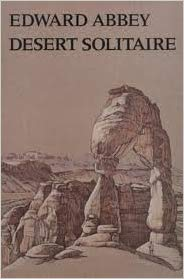 Book: Desert Solitaire by Edward Abbey