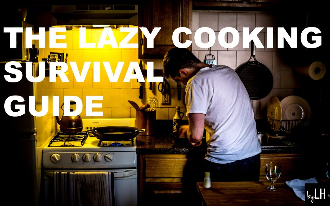 The Lazy Cooking Survival Guide