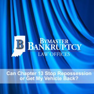 Can Chapter 13 Stop Repossession or get my vehicle back after repossession?
