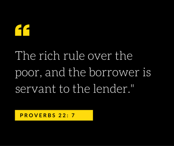 Image quoting proverbs to illustrate Indianapolis Bankruptcy Attorney John Bymaster's suggestions to avoid debt