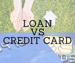 Loan vs Credit Card