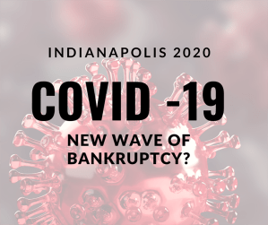 COVID-19 Indianapolis Bankruptcy Wave