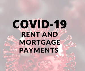 Rent and Mortgage Payments During Covid-19